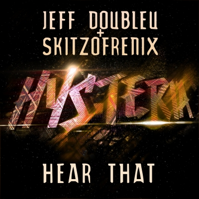 Jeff Doubleu & Skitzofrenix - Hear That