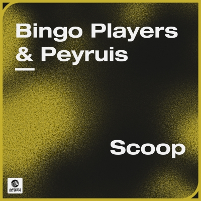 OUT NOW: Bingo Players & Peyruis - Scoop