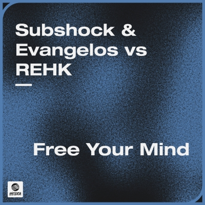 Subshock & Evangelos vs REHK - Free Your Mind
