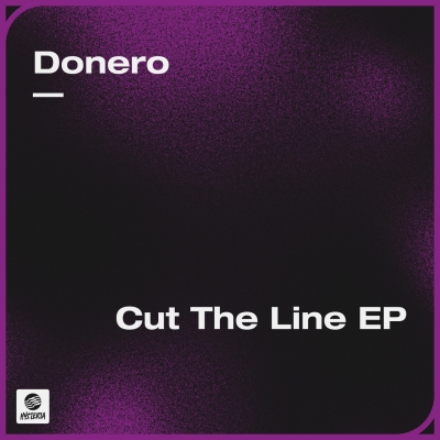 OUT NOW: Donero - Cut The Line EP