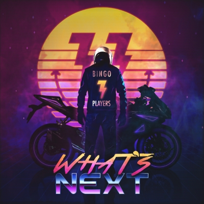 OUT NOW: Bingo Players - What's Next EP