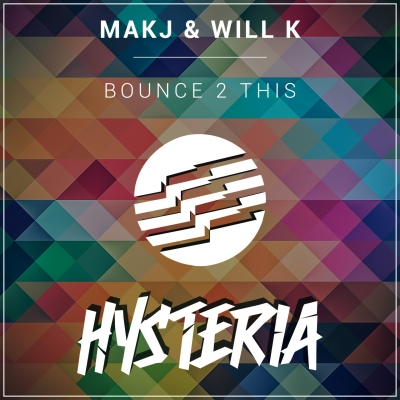OUT NOW: MAKJ & WILL K - Bounce 2 This