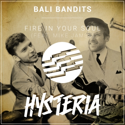 OUT NOW: Bali Bandits - Fire In Your Soul (ft. Mike James)